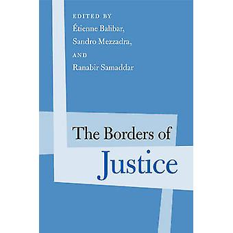 Las fronteras de la justicia por Etienne Balibar - Sandro Mezzadra - Ranabir