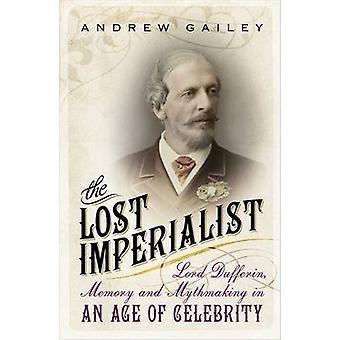 La memoria perduta imperialista - Lord Dufferin - e Mythmaking in un'epoca