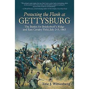 Protecting the Flank at Gettysburg - The Battles for Brinkerhoff's Rid