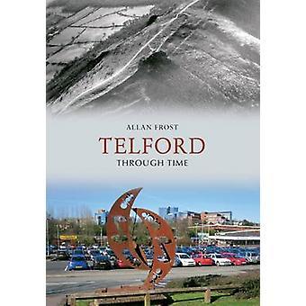 Telford a través del tiempo por Allan Frost - libro 9781848685772
