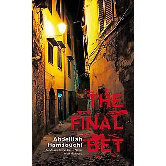 The Final Bet by Abdelilah Hamdouchi - Jonathan Smolin - 978190669706