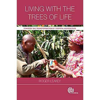 Lever med livets träd - mot omvandlingen av tropiska
