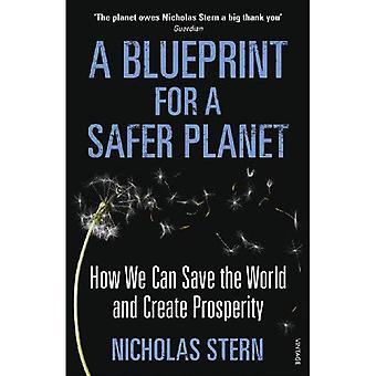 Un plan d'action pour une planète plus sûre: comment nous pouvons sauver le monde et créer la prospérité