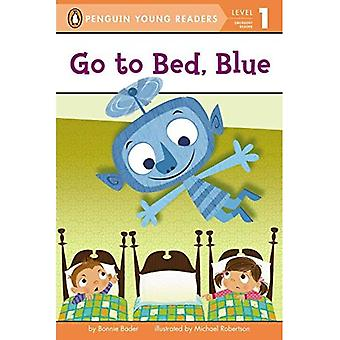 Go to Bed, Blue (Penguin Young Readers: Level 1)