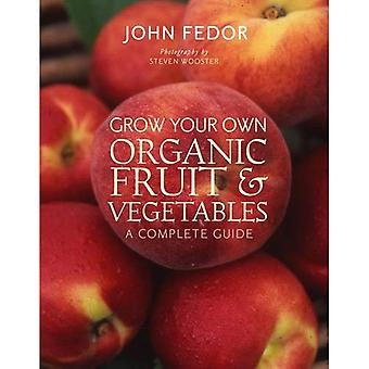 Grow Your Own Organic Fruit and Vegetables: A Complete Guide
