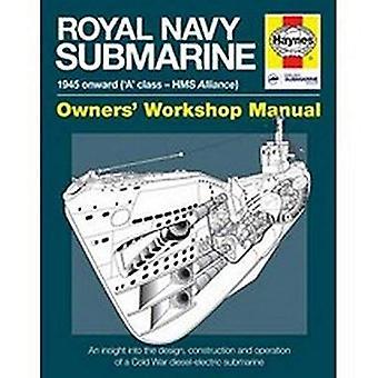 Koninklijke Marine onderzeese Manual: 1945 verder ('A' klasse - HMS Alliantie) (Haynes Manuals)