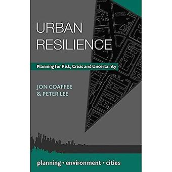 Urban Resilience (Planning, Environment, Cities)