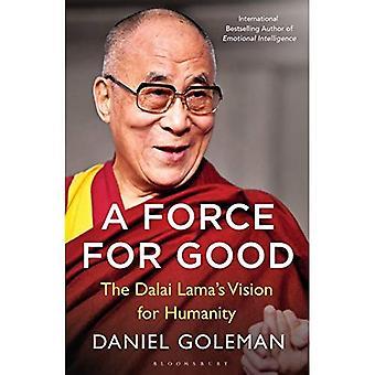 Een kracht ten goede: de Dalai Lama's visie voor onze wereld