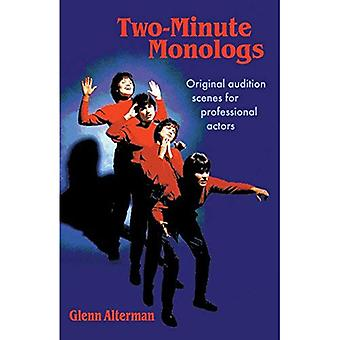 Two-minute Monologs: Original Audition Scenes for Professional Actors