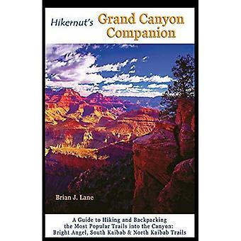 Hikernut's Grand Canyon følgesvenn: en Guide til fotturer og Backpacking mest populære løyper i Canyon