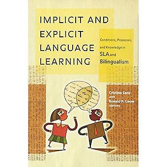 Implizite und explizite Sprachenlernen: Bedingungen, Prozesse und Kenntnisse in der Sla und Zweisprachigkeit
