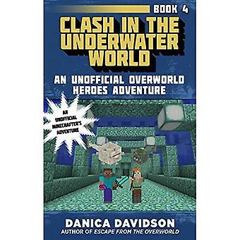 Choc dans le monde sous-marin: une aventure de héros Overworld officieux, livre quatre (une aventure de héros Overworld officieux)