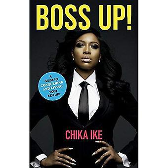 Jefe Up!: una guía para conquistar y vivir su vida mejor