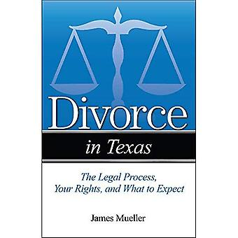 Divorce in Texas: The Legal Process, Your Rights,� and What to Expect