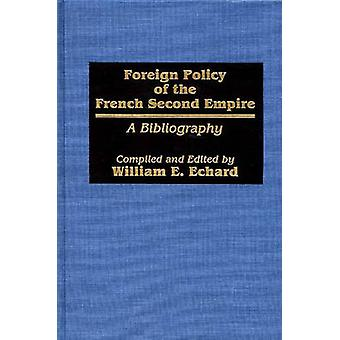 Foreign Policy of the French Second Empire by William E. Echard