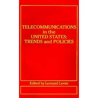 Telecommunications in the U.S. Trends and Policies by Lewin & Leonard