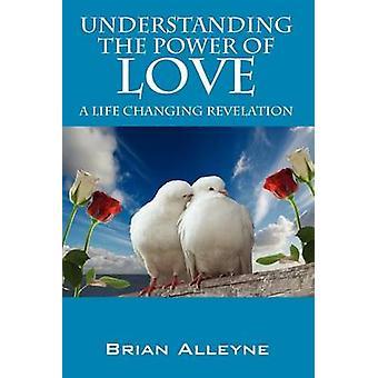 Forstå kraften i kjærlighet en livsforandrende Åpenbaringen av Alleyne & Brian