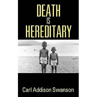 Death Is Hereditary by Swanson & Carl Addison