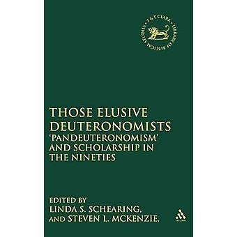 Those Elusive Deuteronomists Pandeuteronomism and Scholarship in the Nineties by Schearing & Linda S.