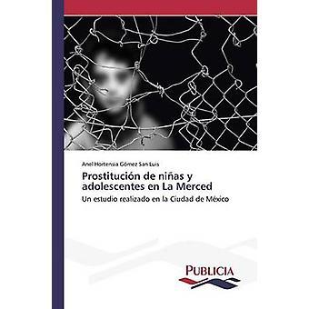 Prostitucin de nias y adolescentes nl La Merced door Gmez San Luis Anel Hortensia