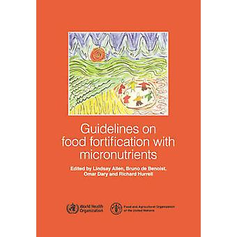 Guidelines on Food Fortification with Micronutrients by WHO