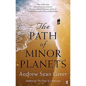 The Path of Minor Planets (Main) by Andrew Sean Greer - 9780571272860