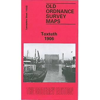 Toxteth 1906 - Lancashire Sheet 113.02 by Naomi Evetts - 9780850542349