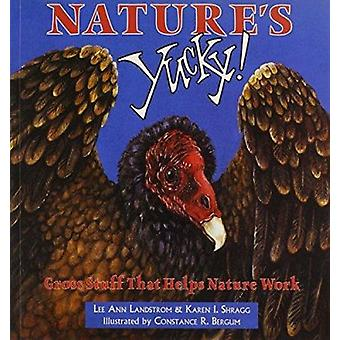 Nature's Yucky - Gross Stuff That Helps Nature Work Book