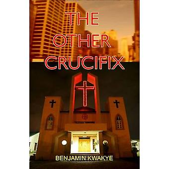 The Other Crucifix by Benjamin Kwakye - 9780956240125 Book
