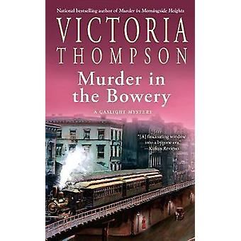 Murder In The Bowery by Victoria Thompson - 9781101987131 Book