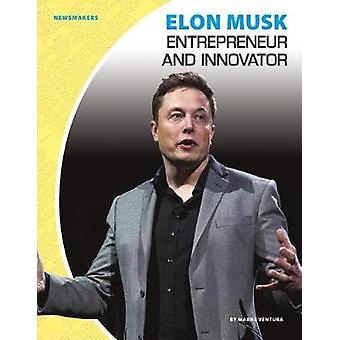 Elon Musk - Entrepreneur and Innovator by Marne Ventura - 978153211184