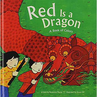 Red Is a Dragon - A Book of Colors by Roseanne Thong - 9781613831861 B