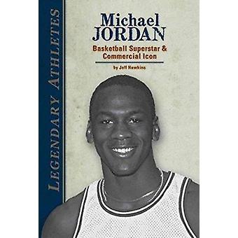 Michael Jordan - Basketball Superstar & Commercial Icon by Jeff Hawkin