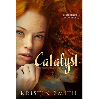 Catalyst by Kristin Smith - 9781634229982 Book