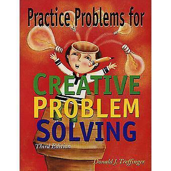 Practice Problems for Creative Problem Solving by Don Treffinger - Do