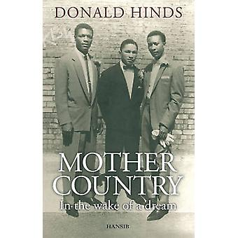 Mother Country - In the Wake of a Dream by Donald Hinds - 978190619068