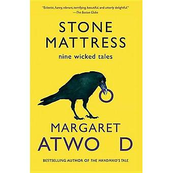 Stone Mattress - Nine Wicked Tales by Margaret Atwood - 9780804173506