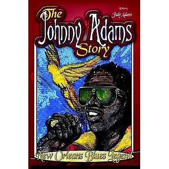 The Johnny Adams Story New Orleans Famous Blues Legend by Adams & Judy