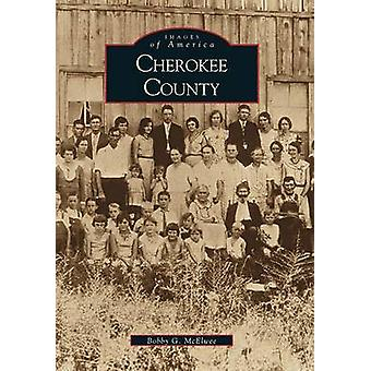 Cherokee County by Bobby G McElwee - 9780738505879 Book
