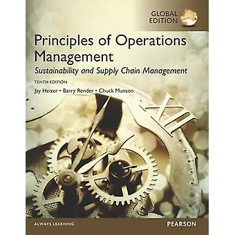 Principles of Operations Management Sustainability and Supp by Jay Heizer