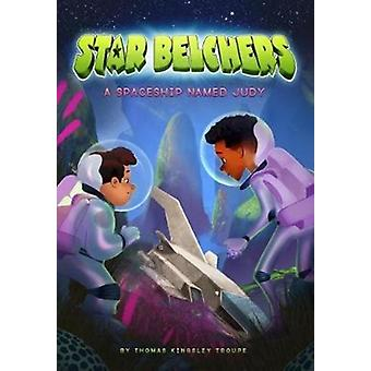 Star Belchers A Spaceship Named Judy by Thomas Kinsley Troupe