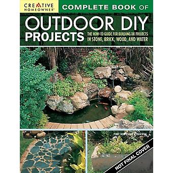 Complete Book of Outdoor DIY Projects by Penny Swift