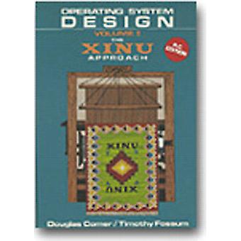 Operating System Design The Xinu Approach Volume 1 PC Edition by Comer & Douglas