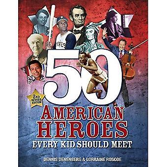 50 Amerikaanse helden elk kind moet voldoen (2e herziene editie)