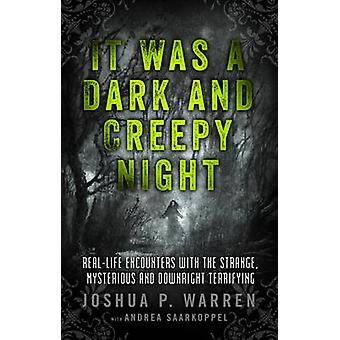 It Was a Dark and Creepy Night by Compiled by Joshua P Warren & Compiled by Andrea Saarkoppel
