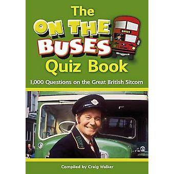The On The Buses Quiz Book by Walker & Craig