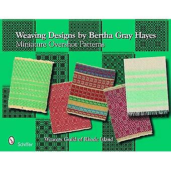 Weaving Designs by Bertha Gray Hayes Miniature Overshot Patterns by Norma Smayda
