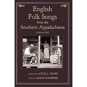 English Folk Songs from the Southern Appalachians Vol 2 by Sharp & Cecil J
