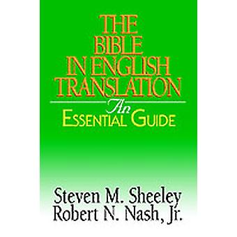 The Bible in English Translation by Sheeley & Steven M.