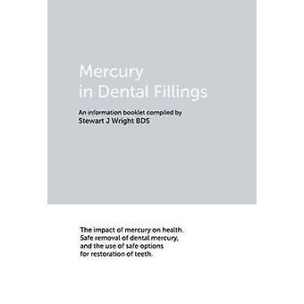 Mercury in Dental Fillings by Wright & Stewart J.